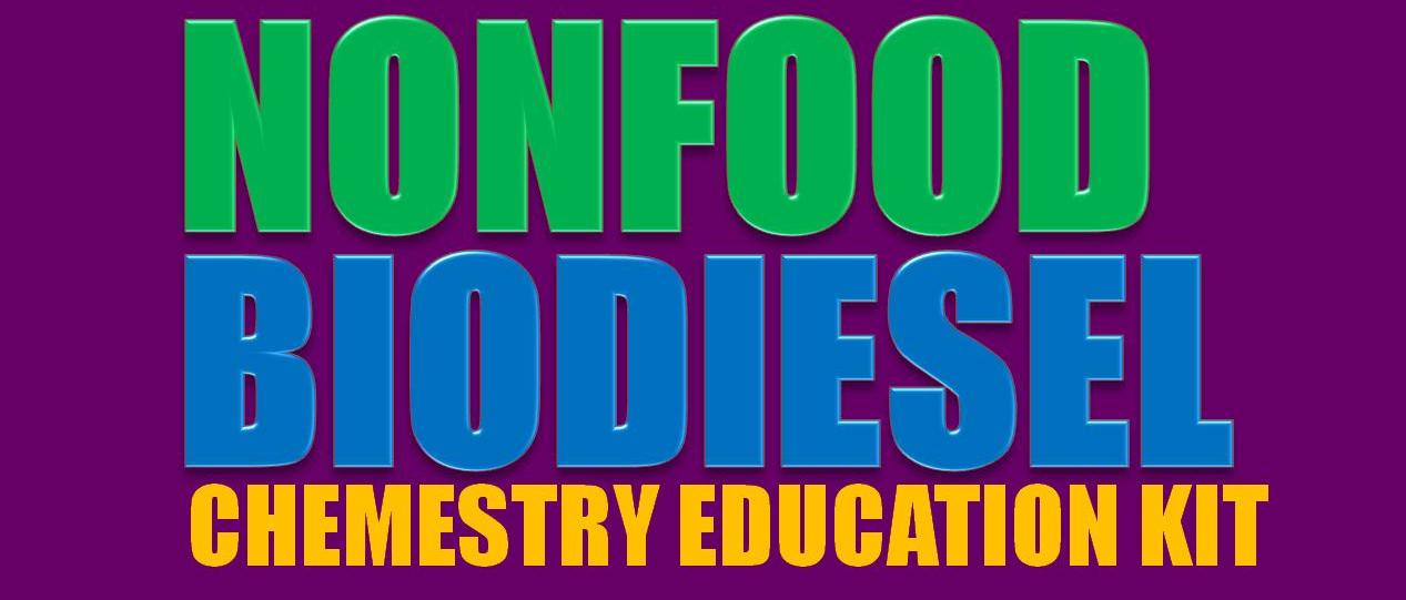 Nonfood Biodiesel Chemistry Education Kit